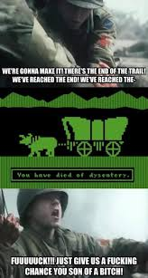 Oregon Trail Meme - saving oregon trail you have died of dysentery know your meme