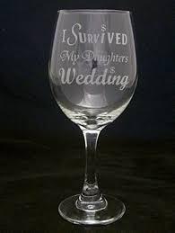 I Survived My Daughter S Wedding Amazon Com I Survived My Daughter Wedding Wine Glass Makes A