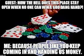 Casino Memes - 5 confessions about working in a casino as a dealer