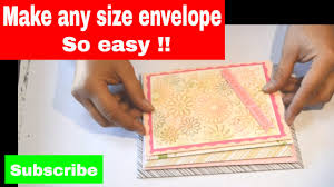 how to make your own envelope the best way to make your own envelopes any size without an