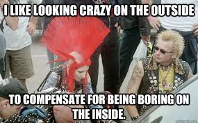Crazy Meme Girl - i like looking crazy on the outside to compensate for being boring