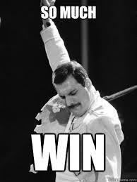 Win Meme - so much win freddie mercury quickmeme