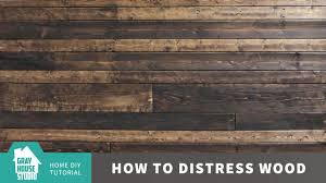 how to distress wood how to distress wood creating a weathered wood look