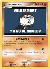 Y U No Meme - pokémon y u no meme 1 1 annoyance my pokemon card