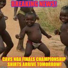 Cavs Memes - cavs chionship shirts imgflip