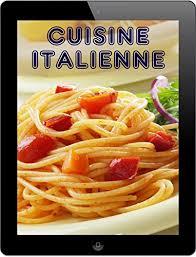 recettes de cuisine italienne cuisine italienne les 200 meilleures recettes de la pasta pizza