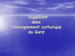 bureau de l education catholique suppléant dans l enseignement catholique du gard ppt