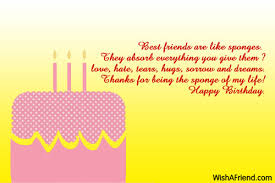 best friends are like sponges they best friend birthday wish