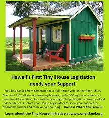 Tiny Homes Show Support Tiny House Legislation House Bill Hb2 Hawaii Farmers