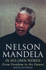 nelson mandela his biography in his own words by nelson mandela