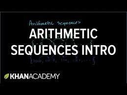 intro to arithmetic sequences algebra video khan academy