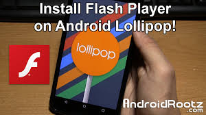 flash android how to install flash player on android lollipop
