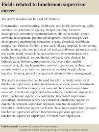 Sample Resume For Supervisor by Top 8 Lunchroom Supervisor Resume Samples