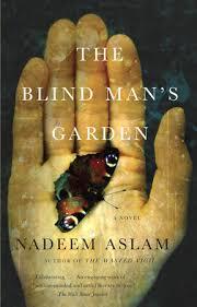 Free Matter For The Blind The Blind Man U0027s Garden By Nadeem Aslam Penguinrandomhouse Com