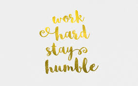 free desktop wallpaper work hard stay humble