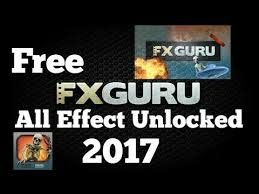 fxguru unlocked apk fxguru all new effects 2017 unlocked in kinemaster