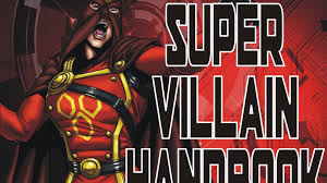the super villain handbook by walt robillard u2014 kickstarter