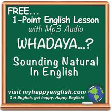 213 u2013 whaddaya natural sounding english happy english podcast