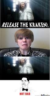 Release The Kraken Meme - release the kraken by redabsin7he meme center