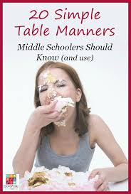 table manners simple table manners all middle schoolers should know and use
