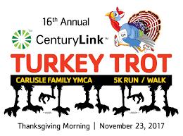 turkey run thanksgiving day carlisle family ymca centurylink turkey trot