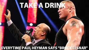 Brock Lesnar Meme - want to get drunk quickly watch the wwe and take a shot every time