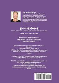 p i l a t e s instructor manual mat work level 5 catherine wilks