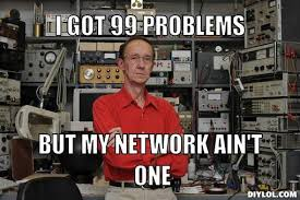99 Problems Meme - nerd dad meme generator i got 99 problems but my network ain t one