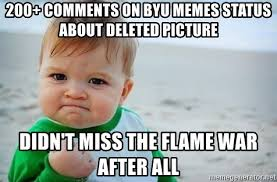 Byu Memes - 200 comments on byu memes status about deleted picture didn t