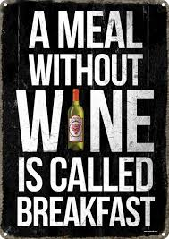 a meal without wine is called breakfast a meal without wine is called breakfast tin sign 30 5x40 7cm