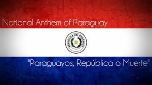 Paraguayan Flag National Anthem Of Paraguay Paraguayos República O Muerte Youtube