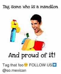 Mandilon Memes - tag some who is a mandilon and proud of it tag that foo follow us