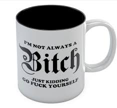 i u0027m not always a funny coffee mug novelty office tea cup