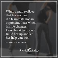 Meredith Grey Love Quotes by Build Her Up When A Man Realizes That His Woman Is A Teammate Not