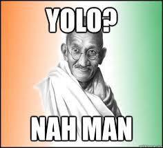 Gandhi Memes - gandhi hindsight memes quickmeme