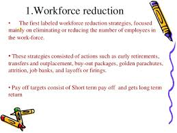 workforce reduction downsizing statergies