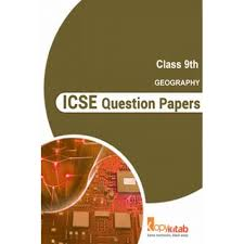 icse question papers for class 9 geography by panel of experts pdf