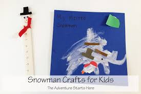 the adventure starts here toddler crafts snowman crafts