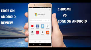 Microsoft Edge Browser For For Android Full Review Microsoft