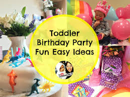 toddler birthday party ideas toddler birthday party easy ideas