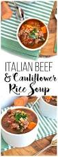 italian beef u0026 cauliflower rice soup little bits of