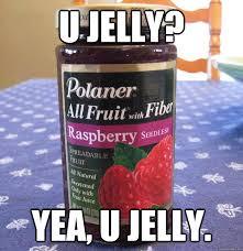 U Jelly Meme - 100 calories bitch i stop at 99 u jelly quickmeme