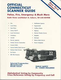Radio Frequency Reference Guide Official Connecticut Scanner Guide Police Fire Emergency U0026 Much