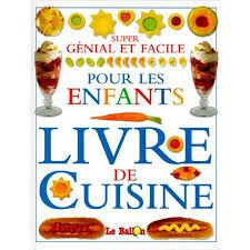 livre de cuisine enfant livre de cuisine genial et facile pour les enfants achat vente