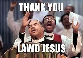 Thank You Jesus Meme - graduating from thank ya jesus the melanin man