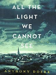 all the light we cannot see review all the light we cannot see a novel by anthony doerr reading for