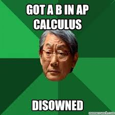 Calculus Meme - a b in ap calculus