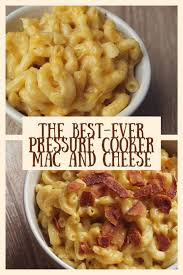 the best ever pressure cooker mac and cheese recipe delishably