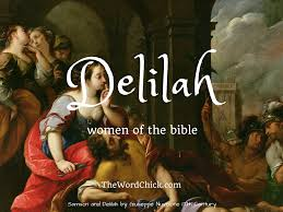 women of the bible u2013 delilah the word