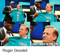 Roger Goodell Memes - tunsil tunsil onfl memes tunsil ticantwait to finevou roger goodell